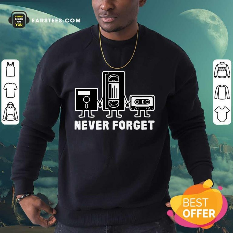 Perfect Retro Vintage Forget Cassette 6 Sweatshirt