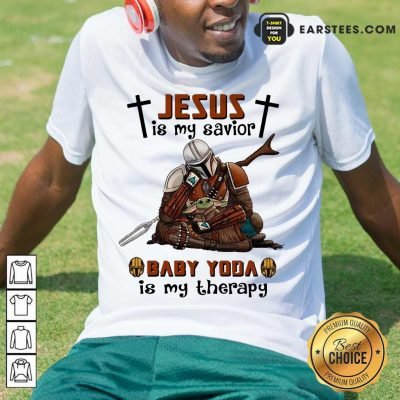 Perfect Star Wars Jesus Savior Therapy Shirt