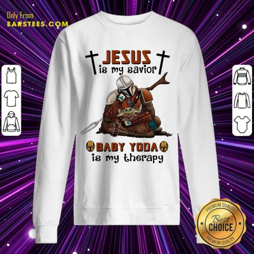 Perfect Star Wars Jesus Savior Therapy Sweatshirt