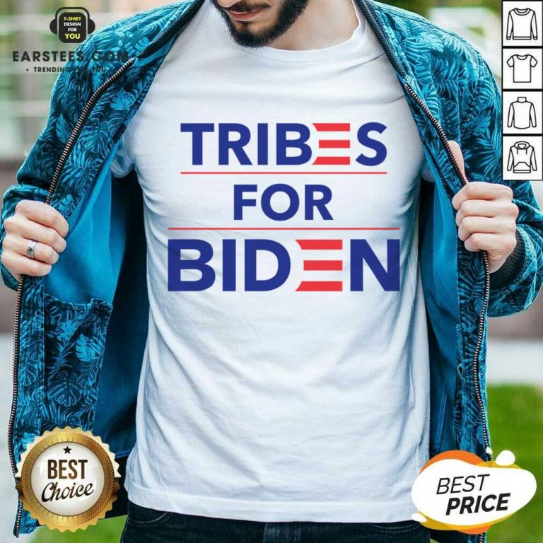 Perfect Tribes For Biden Terrific Shirt
