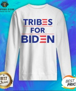 Perfect Tribes For Biden Terrific Sweatshirt