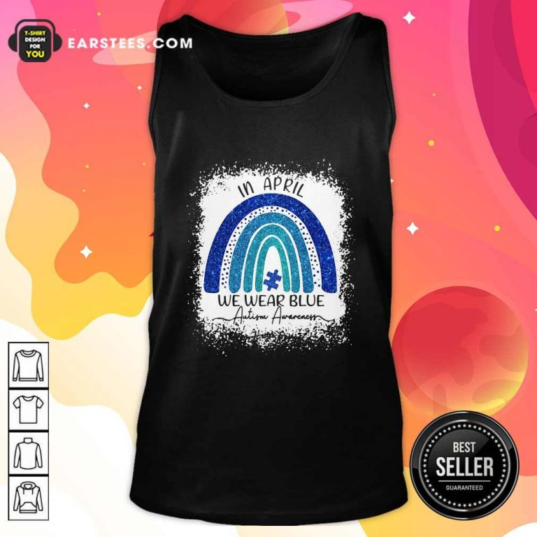 In April We Wear Blue Autism Awareness Rainbow Tank Top- Design By Earstees.com