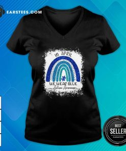 In April We Wear Blue Autism Awareness Rainbow V-neck- Design By Earstees.com