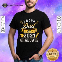 Premium Proud Dad 2021 Graduate Gold Shirt