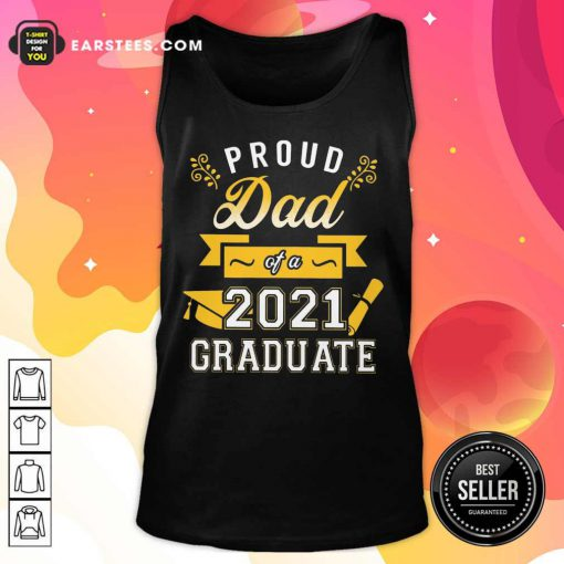 Premium Proud Dad 2021 Graduate Gold Tank Top
