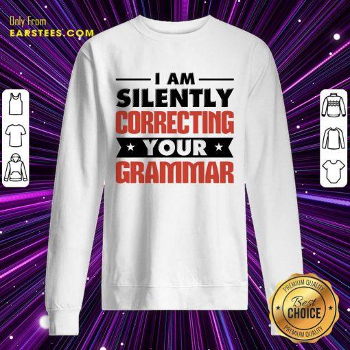 Premium Silently Correcting Grammar Sweatshirt
