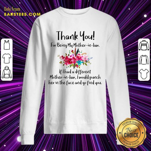 Thank You For Being My Mother In Law Sweatshirt- Design By Earstees.com