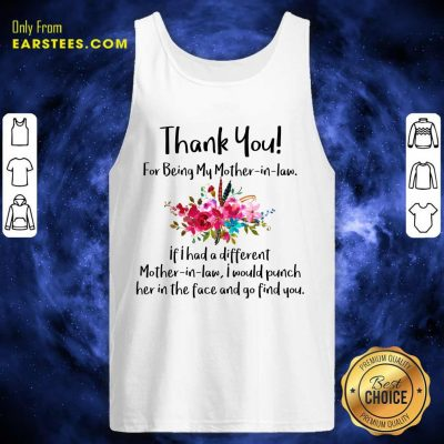 Thank You For Being My Mother In Law Tank Top- Design By Earstees.com