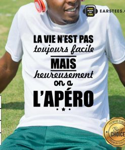 Pretty La Vie N'est Pas Mais L'apéro Shirt