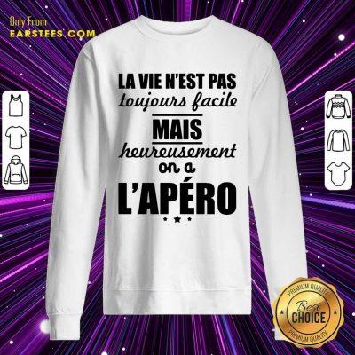 Pretty La Vie N'est Pas Mais L'apéro Sweatshirt