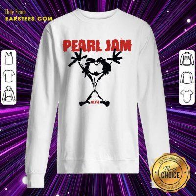 Pretty Pearl Jam Stickman Alive Excited Sweatshirt