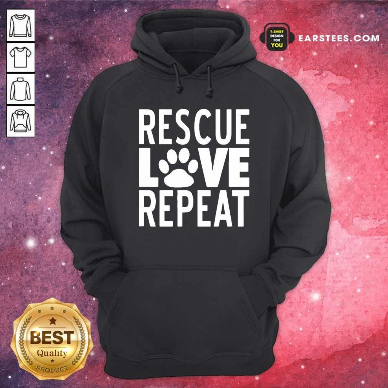 Rescue Love Repeat Hoodie- Design By Earstees.com