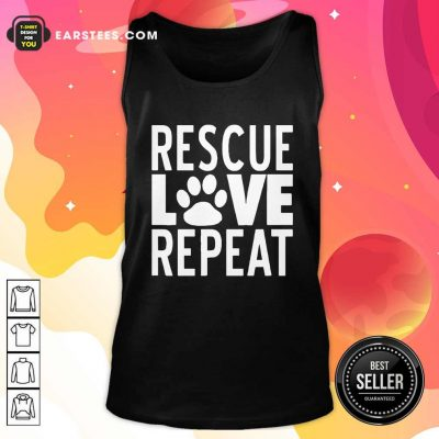 Rescue Love Repeat Tank Top- Design By Earstees.com