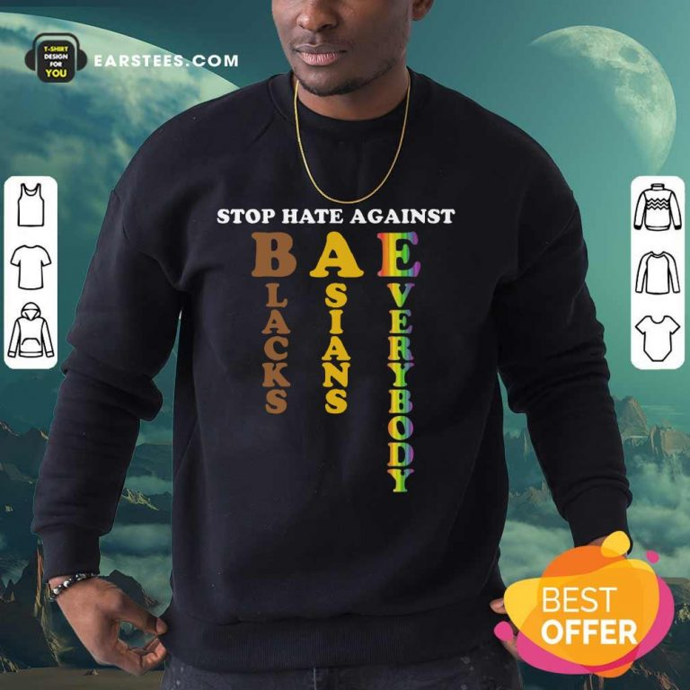 Pretty Stop Hate Against Blacks Asians Sweatshirt
