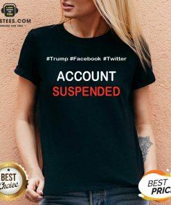 Pretty Trump Account Suspended Great 4 V-neck