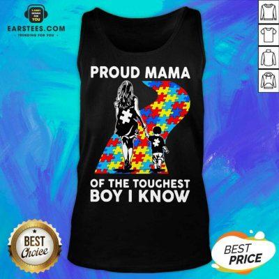 Top Autism Proud Mama Toughest Boy 44 Tank Top
