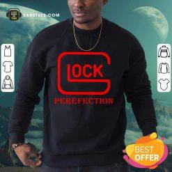 Top Glock Perfection Comfortable Sweatshirt