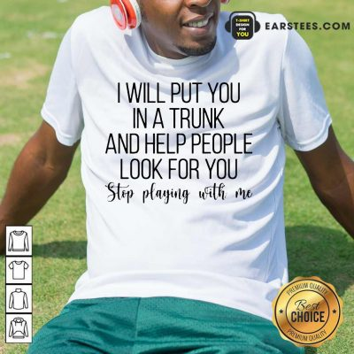 Top I Will You A Trunk A Help People 5 Shirt