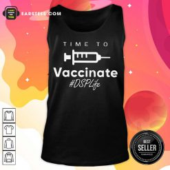Top Time To Vaccinate DSP Life Amused Tank Top