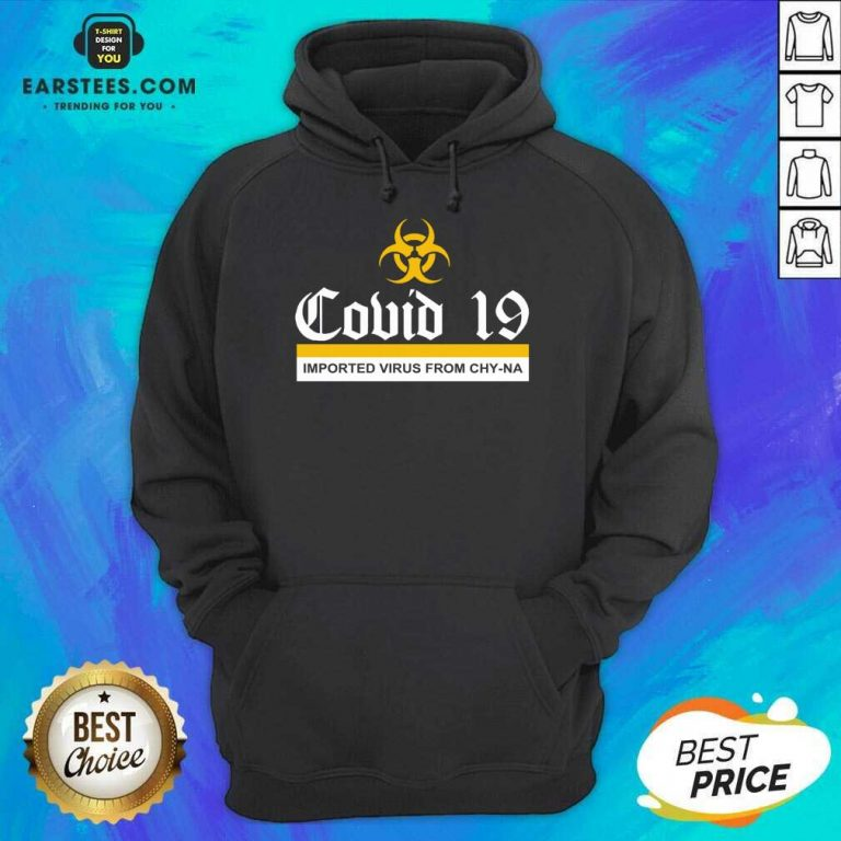 Vip Covid 19 Imported Virus From Chy-na Hoodie
