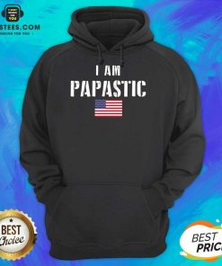 Vip I Am Papastic American Flag Great Hoodie