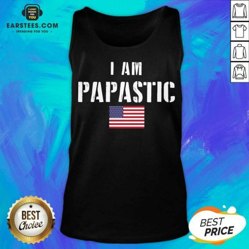 Vip I Am Papastic American Flag Great Tank Top