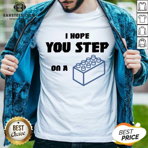 Vip I Hope You Step On A Lego Excited Shirt