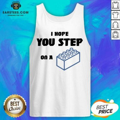 Vip I Hope You Step On A Lego Excited Tank Top
