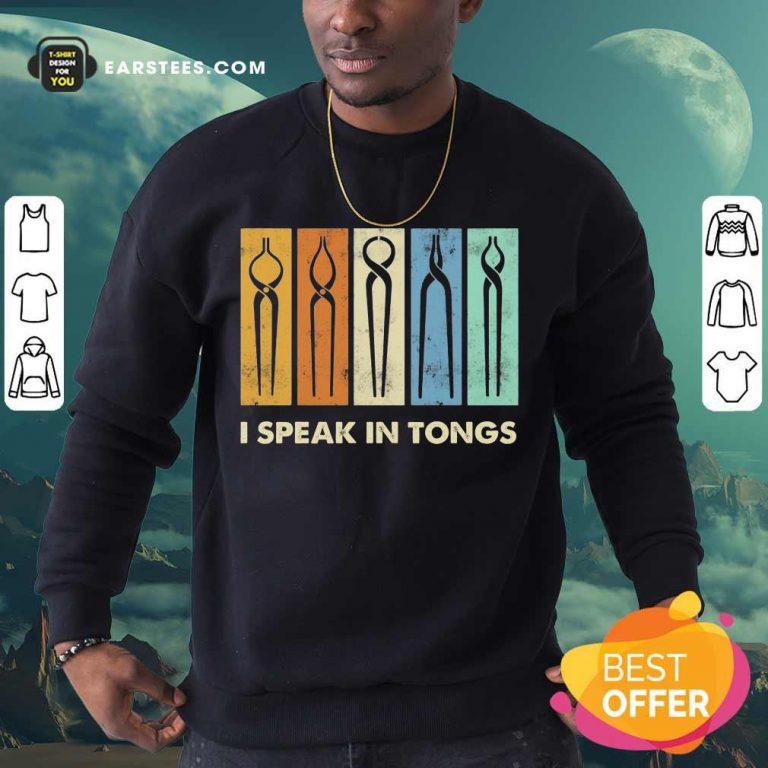 Vip I Speak In Tongs Vintage Terrific 2 Sweatshirt