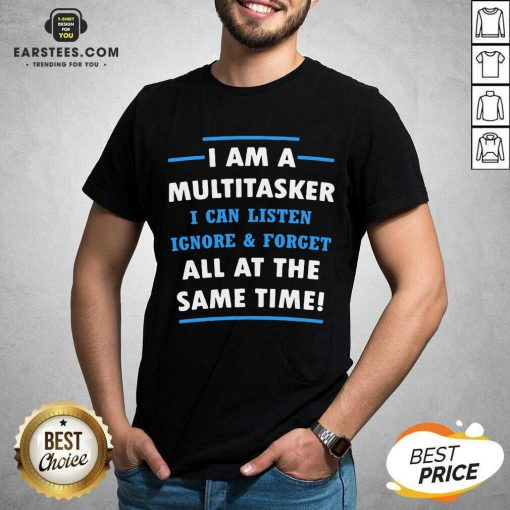 Vip Multitasker Same Time Amused 6 Shirt