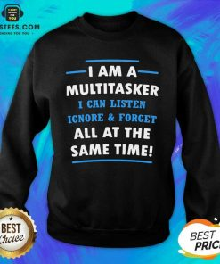 Vip Multitasker Same Time Amused 6 Sweatshirt