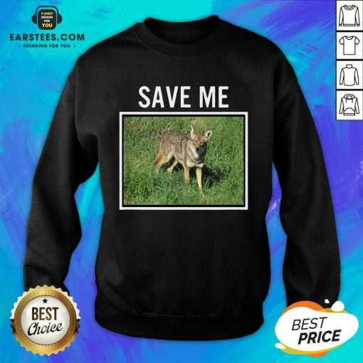 Vip Save Me Wild Dog Diego California Sweatshirt