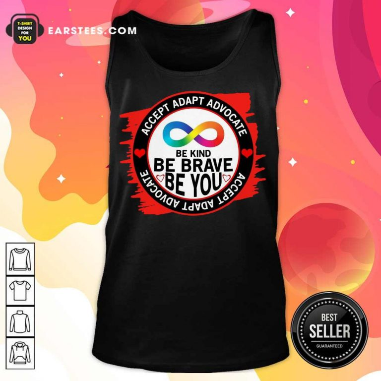 Accept Adapt Advocate Be Kind Be Brave Be You Tank Top