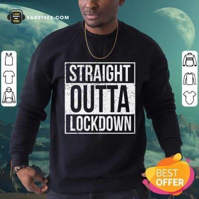Awesome Straight Outta Lockdown Sweatshirt