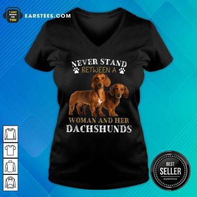 Dachshunds Never Stand Between A Woman And Her V-neck