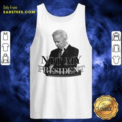 Excellent Biden Not My President Tank Top