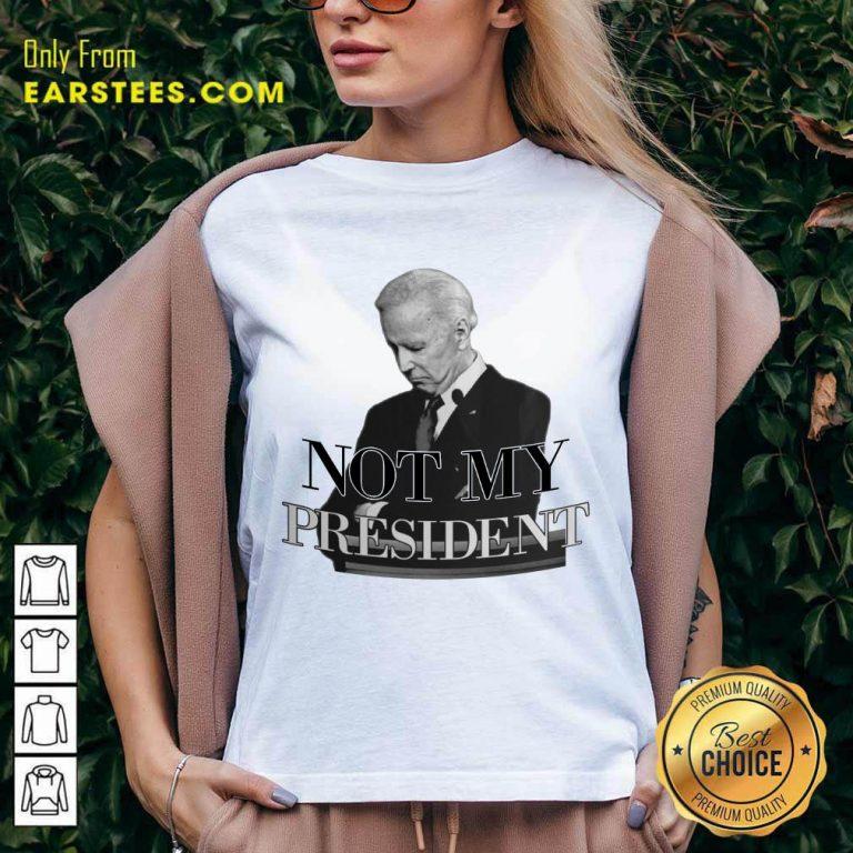 Excellent Biden Not My President V-Neck