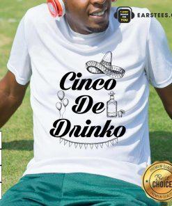 Excellent Cinco De Drinko Tequila Shirt