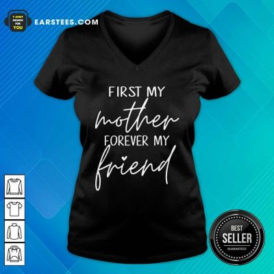 Excellent First My Mother Forever My Friend V-neck