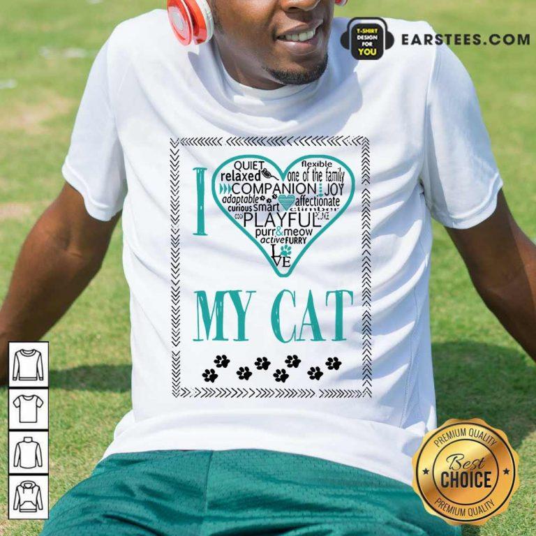 Excellent I Love My Cat Shirt