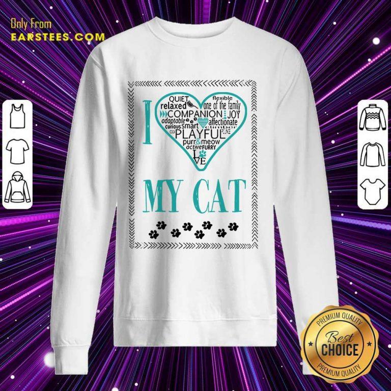 Excellent I Love My Cat Sweatshirt