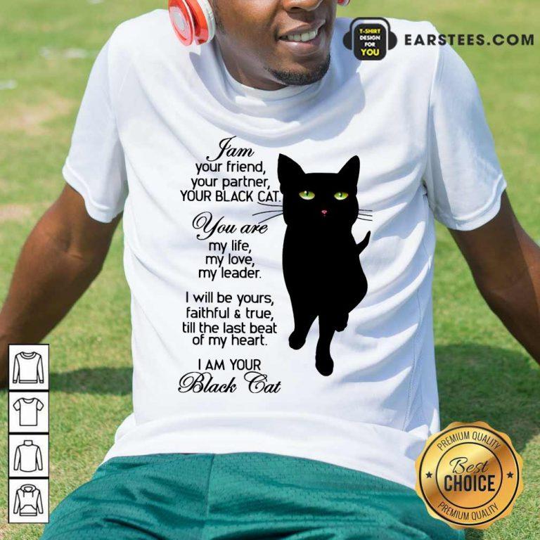Fantastic I Am Your Black Cat Shirt