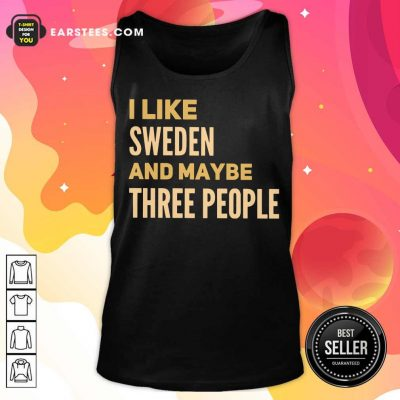 Fantastic I Like Sweden And Maybe Three People Tank Top