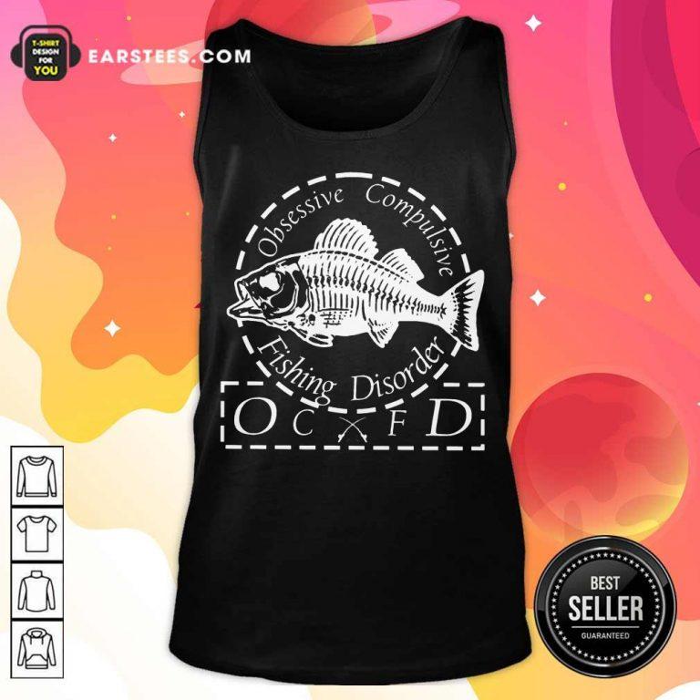 Fantastic Obsessive Compulsive Fishing Disorder OCFD Tank Top
