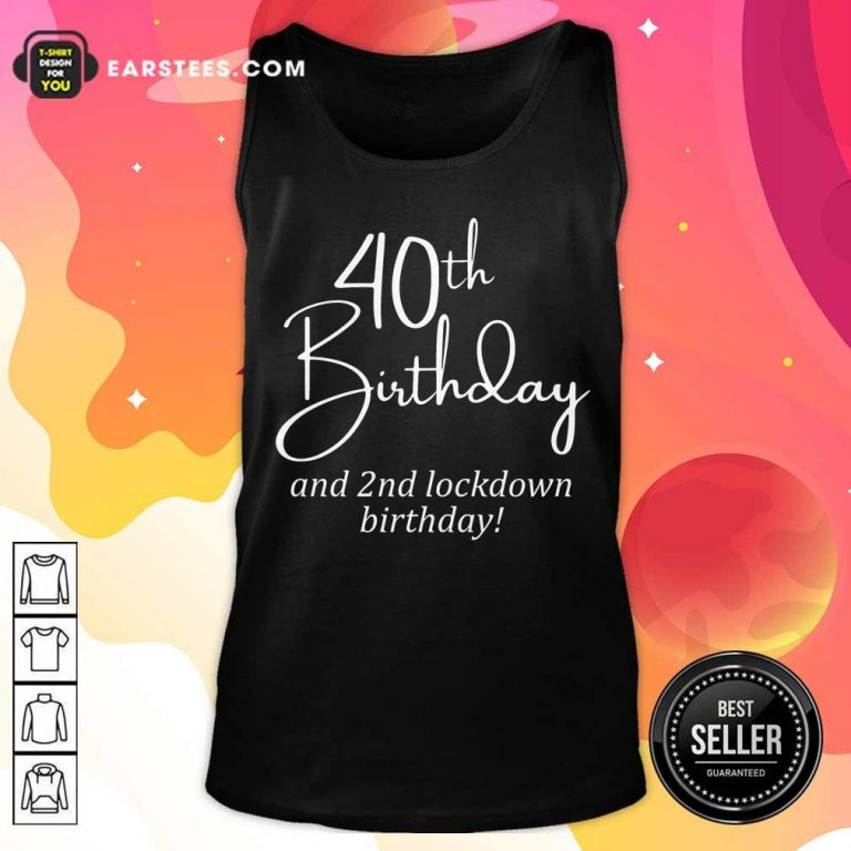 Funny 40th Birthday And 2nd Lockdown Birthday Tank Top