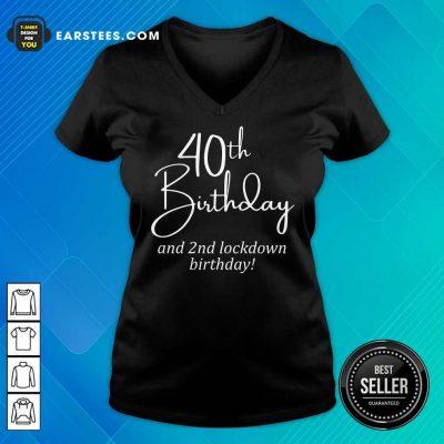 Funny 40th Birthday And 2nd Lockdown Birthday V-neck