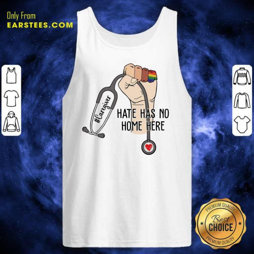 Funny Caregiver Hate Has No Home Here Tank Top