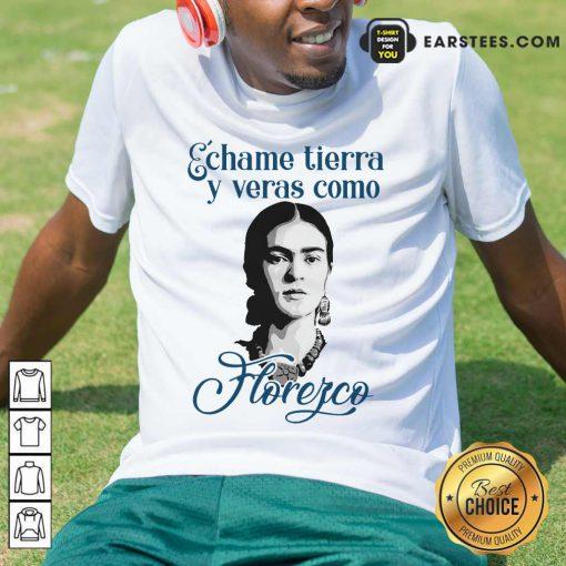 Funny Echame Tierra Y Veras Como Horefco Shirt