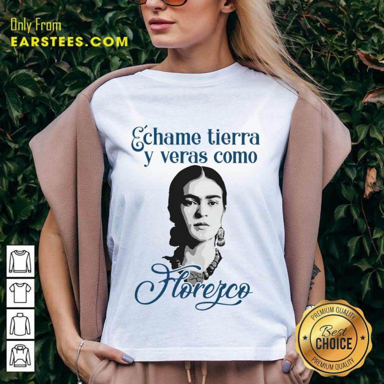 Funny Echame Tierra Y Veras Como Horefco V-neck