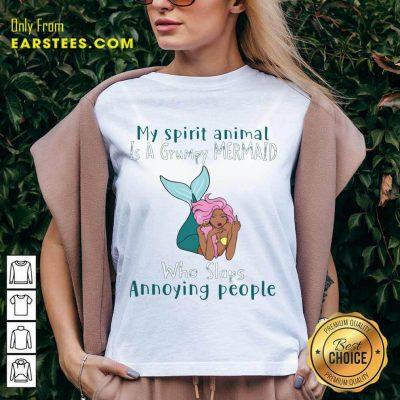 Funny My Spirit Animal Is A Grumpy Mermaid Who Slaps Annoying People V-neck